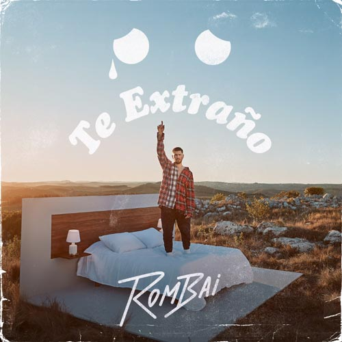 Rombai - TE EXTRAÑO :( - SINGLE