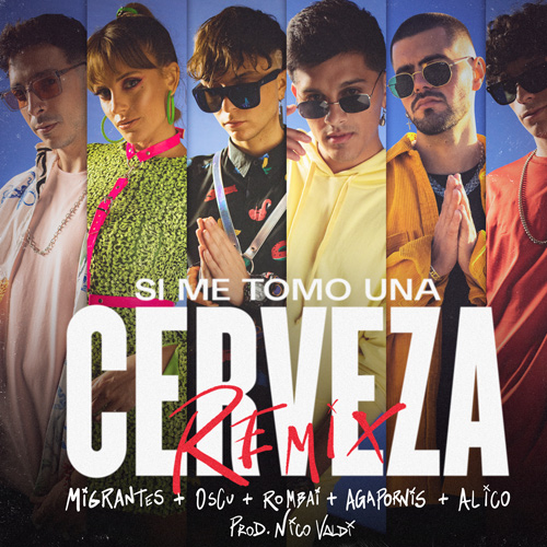 Migrantes - Si me tomo una cerveza (Remix) - SINGLE