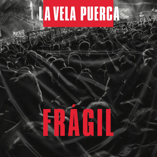 La Vela Puerca - FRÁGIL - SINGLE