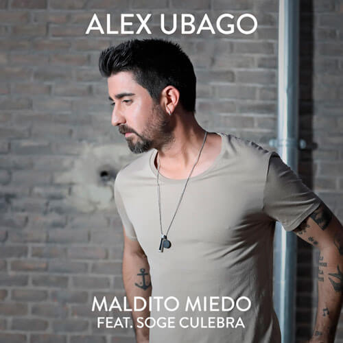 Alex Ubago - MALDITO MIEDO - SINGLE