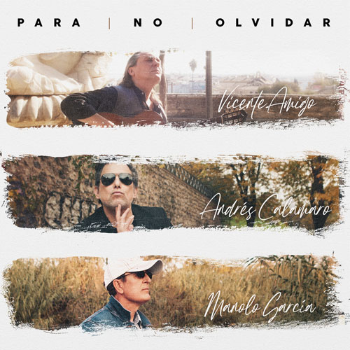 Andrés Calamaro - PARA NO OLVIDAR (FT. MANOLO GARCÍA - VICENTE AMIGO) - SINGLE