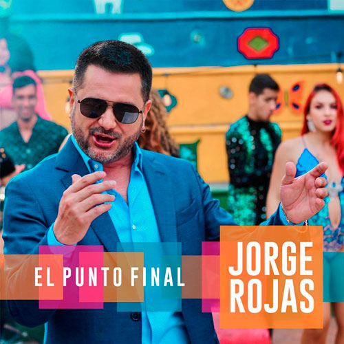 Jorge Rojas - EL PUNTO FINAL - SINGLE