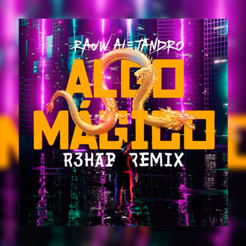 Rauw Alejandro - ALGO MÁGICO (R3HAB REMIX) - SINGLE
