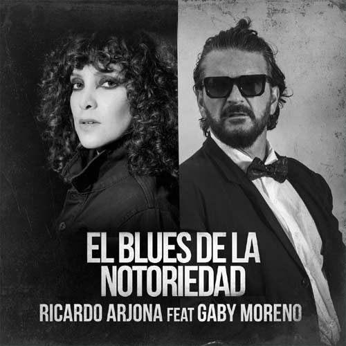 Ricardo Arjona - EL BLUES DE LA NOTORIEDAD - SINGLE
