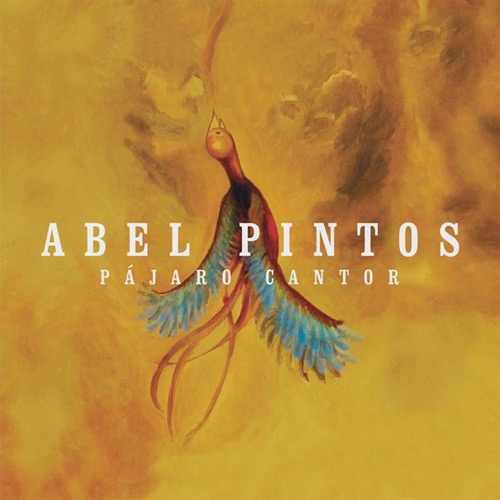 Abel Pintos - PÁJARO CANTOR - SINGLE