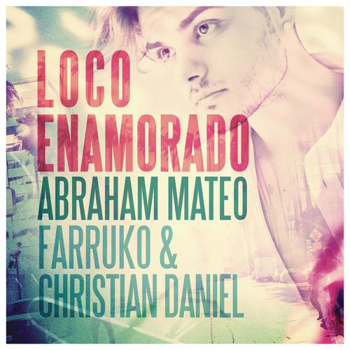 Abraham Mateo - LOCO ENAMORADO - SINGLE