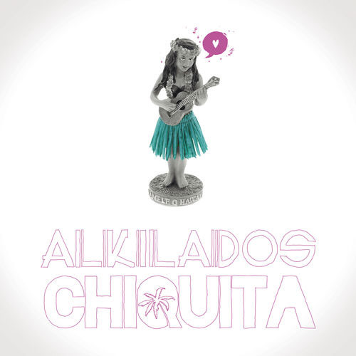Alkilados - CHIQUITA - SINGLE