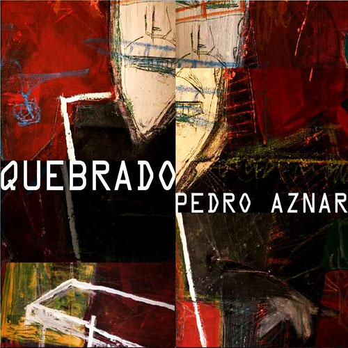 Pedro Aznar - QUEBRADO CD I