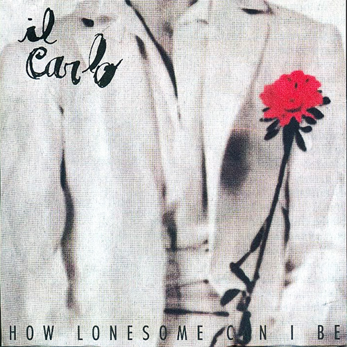 Tapa del CD HOW LONESOME CAN I BE (IL CARLO)