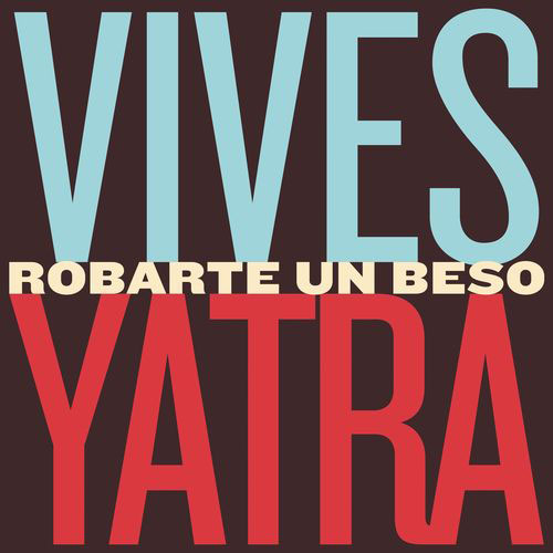 Carlos Vives - ROBARTE UN BESO - SINGLE