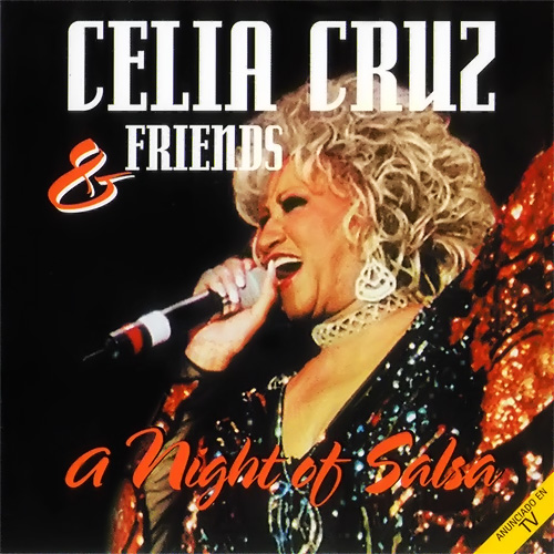 Celia Cruz - CELIA CRUZ AND FRIENDS