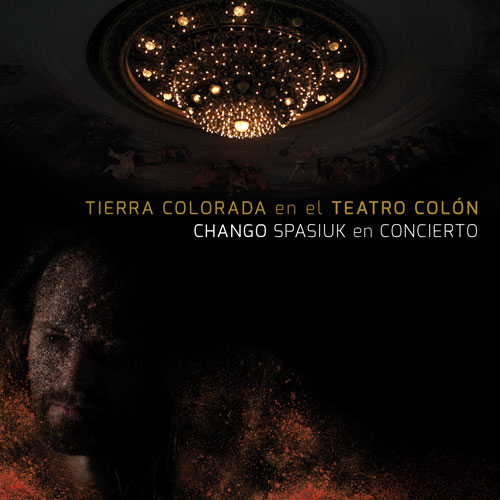 Chango Spasiuk - TIERRA COLORADA EN EL TEATRO COL�N (CD+DVD)