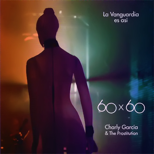Tapa del CD COLECCI�N 60X60 - LA VANGUARDIA ES AS� - DVD - Charly Garc�a