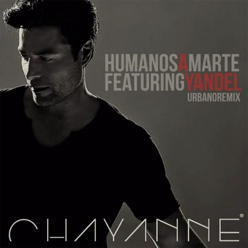 Chayanne - HUMANOS A MARTE - SINGLE REMIX