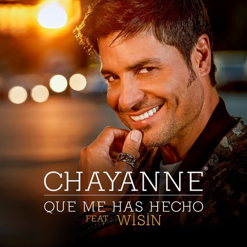 Chayanne - QUÉ ME HAS HECHO - SINGLE
