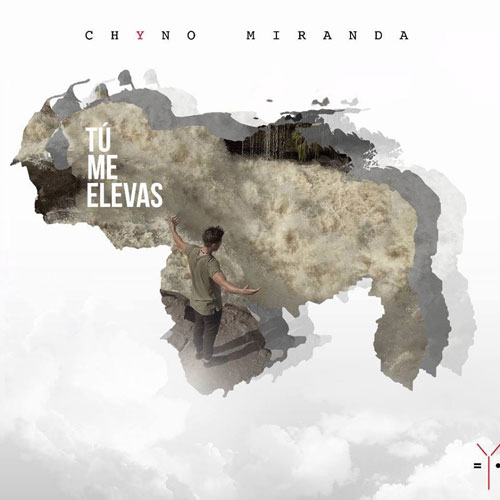 Chyno Miranda - TÚ ME ELEVAS - SINGLE