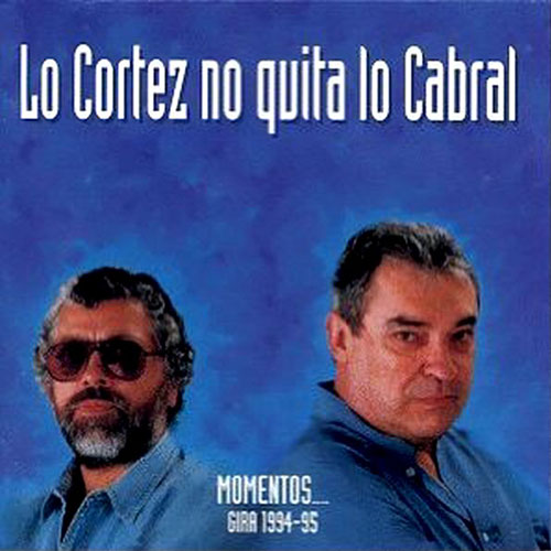 Tapa del CD LO CORTEZ NO QUITA LO CABRAL VOL I