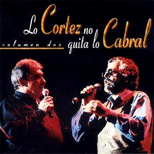 Tapa del CD LO CORTEZ NO QUITA LO CABRAL VOL II