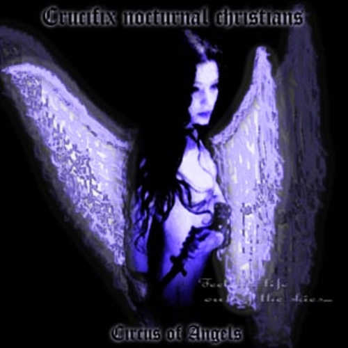Crucifix Nocturnal Christians - CIRCUS OF ANGELS