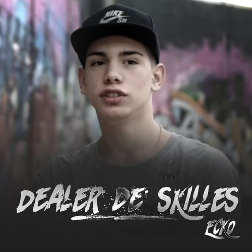 Ecko - DEALER DE SKILLES - SINGLE