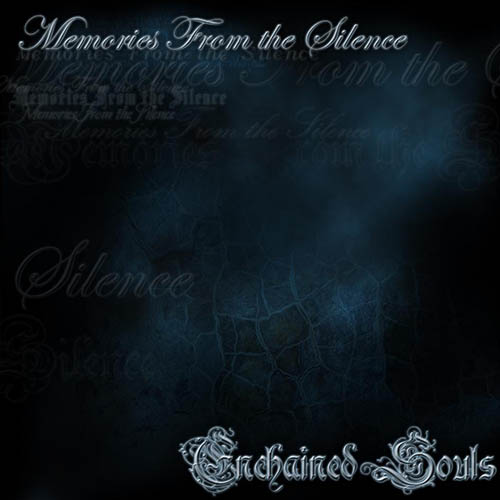 Enchained Souls - MEMORIES FROM THE SILENCE