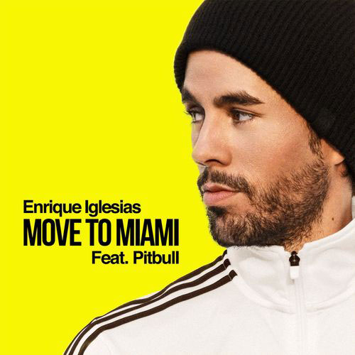 Enrique Iglesias - MOVE TO MIAMI - SINGLE