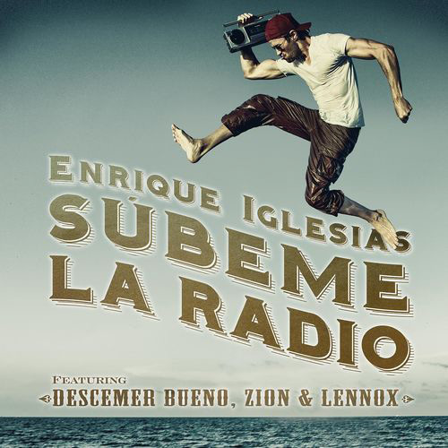 Enrique Iglesias - SÚBEME LA RADIO - SINGLE
