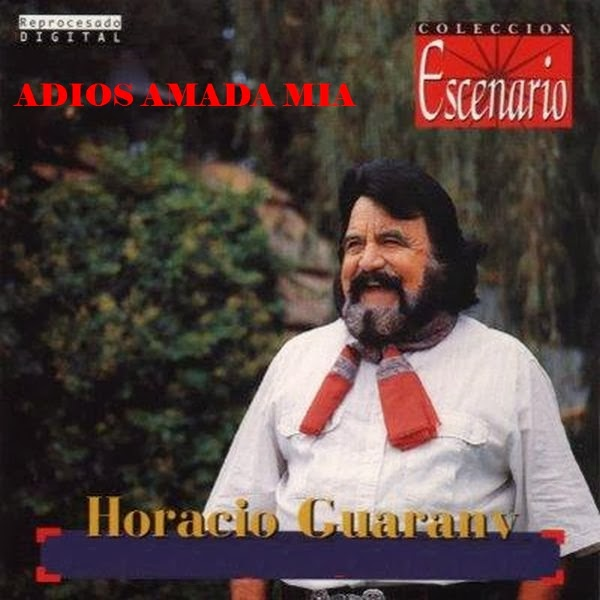 Horacio Guarany - ADIOS AMADA