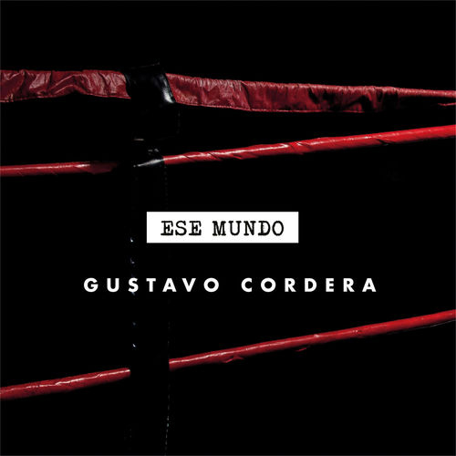 Gustavo Cordera - ESE MUNDO - SINGLE