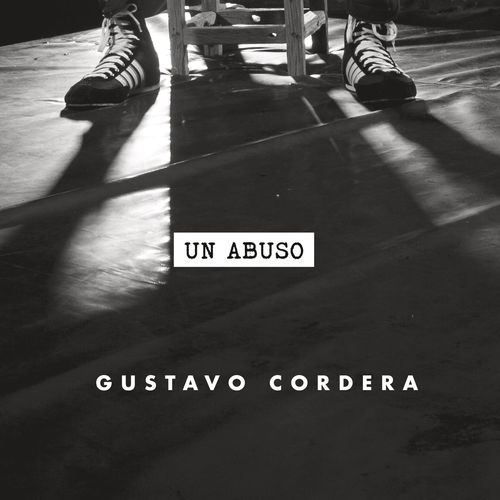 Gustavo Cordera - UN ABUSO - SINGLE