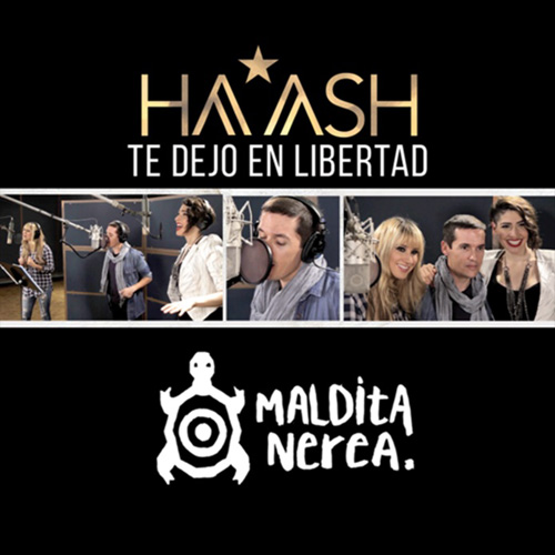 Ha*Ash - TE DEJO EN LIBERTAD - SINGLE