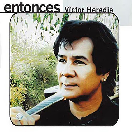 Tapa del CD ENTONCES - Victor Heredia