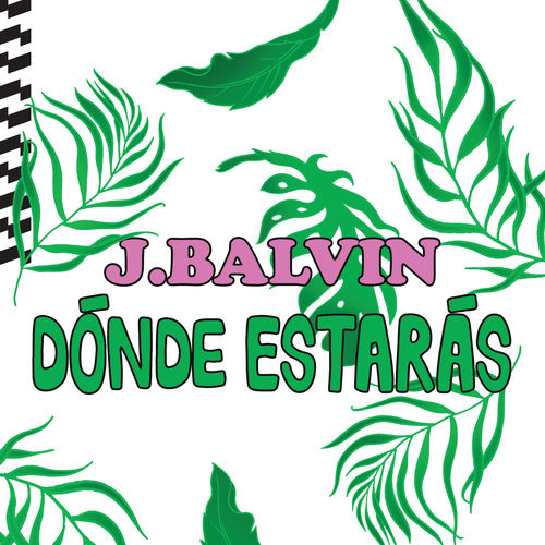 J Balvin - DÓNDE ESTARÁS - SINGLE