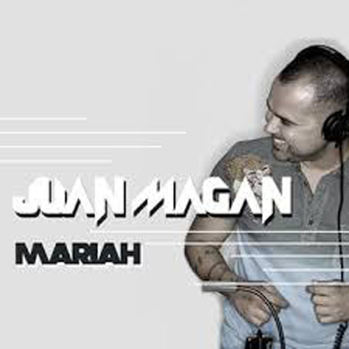 Juan Magán - MARIAH - SINGLE