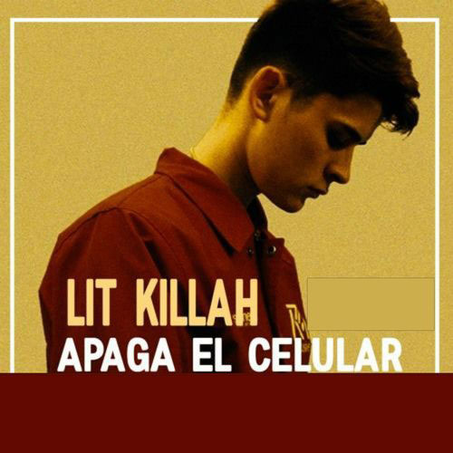 Lit Killah - APAGA EL CELULAR - SINGLE