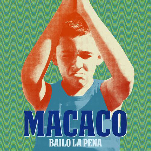 Macaco - BAILO LA PENA - SINGLE