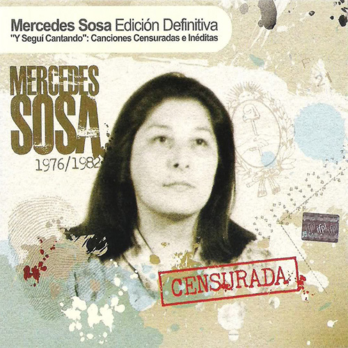 Mercedes Sosa - 1976 / 1982 CENSURADA
