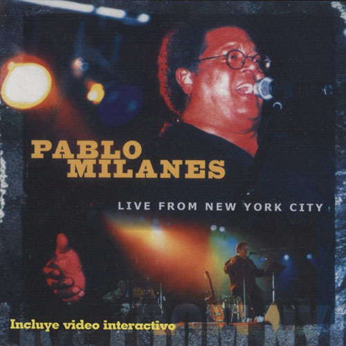 Pablo Milanes - LIVE FROM NEW YORK CITY