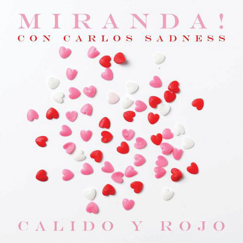 Miranda! - CÁLIDO Y ROJO - SINGLE