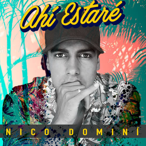 Nico Dominí - AHÍ ESTARÉ - SINGLE