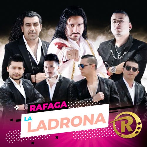 Ráfaga - LA LADRONA - SINGLE