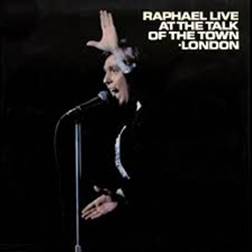 Raphael - LIVE AT THE TALK OF THE TOWN