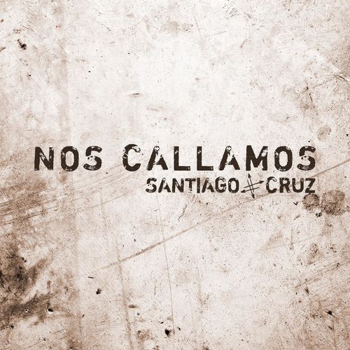 Santiago Cruz - NOS CALLAMOS - SINGLE