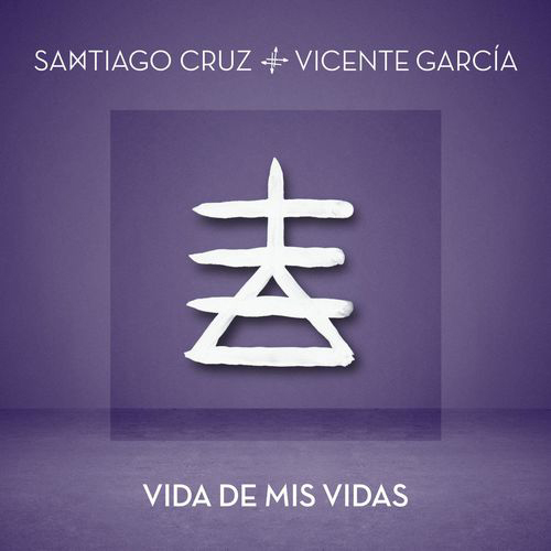 Santiago Cruz - VIDA DE MIS VIDAS - SINGLE