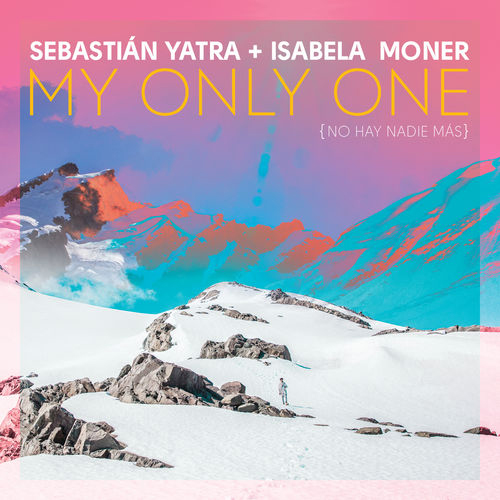 Sebastián Yatra - MY ONLY ONE - SINGLE