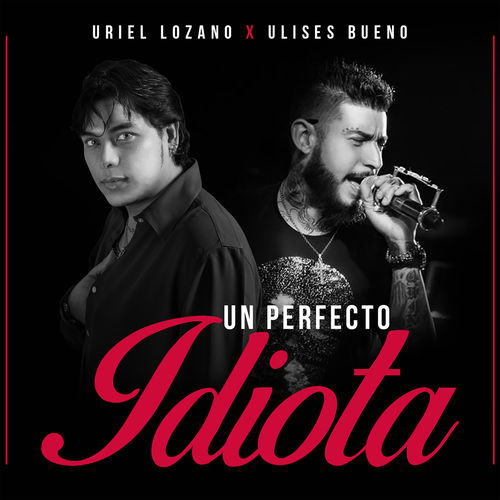 Ulises Bueno - UN PERFECTO IDIOTA - SINGLE