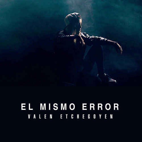 Valen Etchegoyen - EL MISMO ERROR - SINGLE