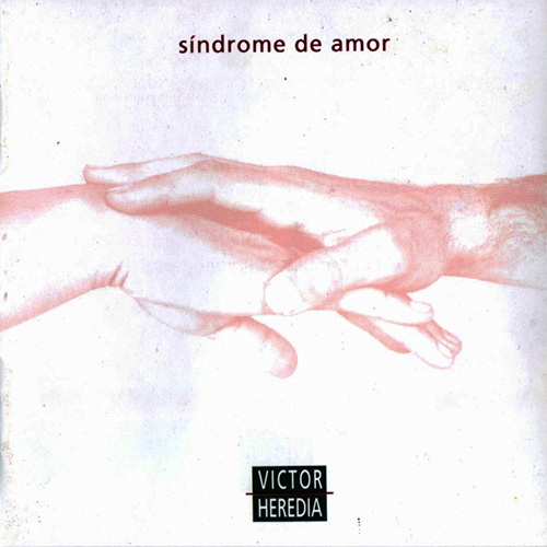Tapa del CD SÍNDROME DE AMOR - Victor Heredia