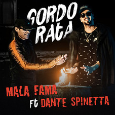 Mala Fama - GORDO RATA FT. DANTE SPINETTA - SINGLE