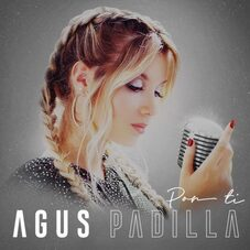 Agus Padilla - POR TI - SINGLE